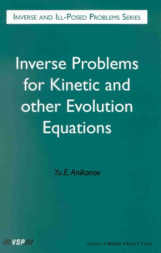 Inverse Problems for Kinetic and Other Evolution Equations (Inverse and Ill-posed Problems)
