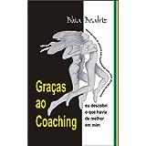 Graças ao Coaching eu descobri o que havia de melhor em mim