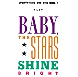 Baby, The Stars Shine Bright