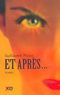 Et après..., Musso, Guillaume