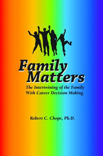 Family Matters: The Intertwining of the Family With Career Decision Making, Second Edition