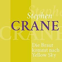 Die Braut kommt nach Yellow Sky Hörbuch von Stephen Crane Gesprochen von: Jürgen Fritsche