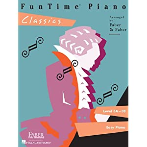 FunTime Piano - Level 3A-3B: Classics (Faber Piano Adventures) Nancy Faber and Randall Faber