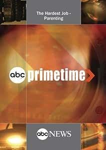 ABC News Primetime The Hardest Job - Parenting