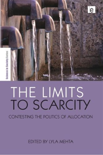 The Limits to Scarcity: Contesting the Politics of Allocation (The Earthscan Science in Society Series) PDF