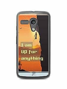 YuBingo I am up for Anything Designer Mobile Case Back Cover for Motorola G