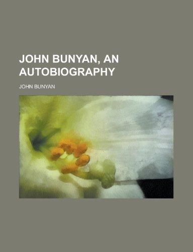 John Bunyan, an Autobiography
