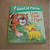 Read at Home: I Can Trick a Tiger Cynthia Rider