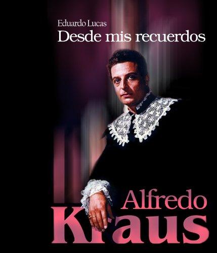 Alfredo Kraus. Desde Mis Recuerdo