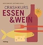 Crashkurs Essen und Wein