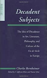 Decadent Subjects: The Idea of Decadence in Art, Literature, Philosophy, and Culture of the Fin de Siècle in Europe (Parallax: Re-visions of Culture and Society)