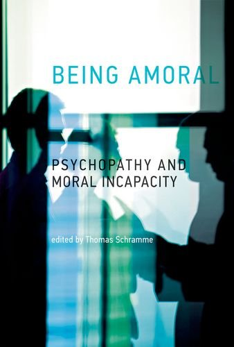 Being Amoral: Psychopathy and Moral Incapacity (Philosophical Psychopathology) PDF