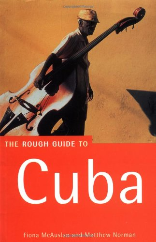 The Rough Guide to Cuba, 1st Edition (Rough Guides)