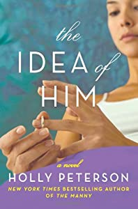 The Idea of Him: A Novel from William Morrow Paperbacks