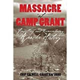 Massacre at Camp Grant: Forgetting and Remembering Apache History [Paperback]
