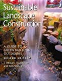 img - for William Thompson: Sustainable Landscape Construction : A Guide to Green Building Outdoors (Paperback); 2008 Edition book / textbook / text book