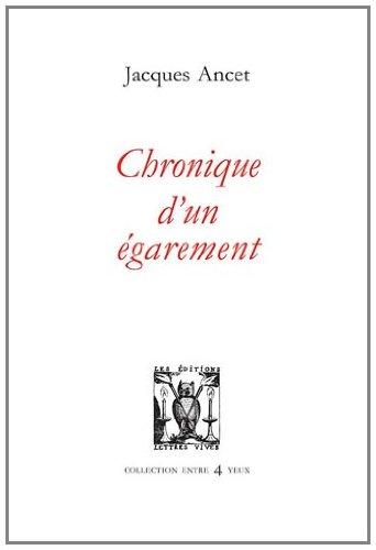 chronique d'un égarement Ancet, Jacques, grand format