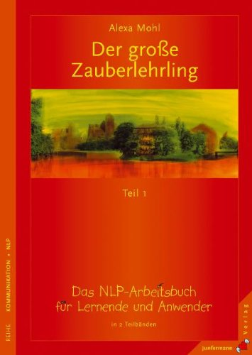 Download Der große Zauberlehrling. Teil 1 & 2: Das NLP-Arbeitsbuch ...