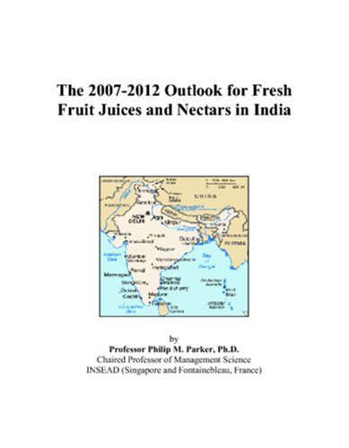 The 2007-2012 Outlook for Fresh Fruit Juices and Nectars in India