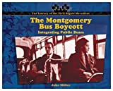 The Montgomery Bus Boycott: Integrating Public Buses (Library of the Civil Rights Movement)