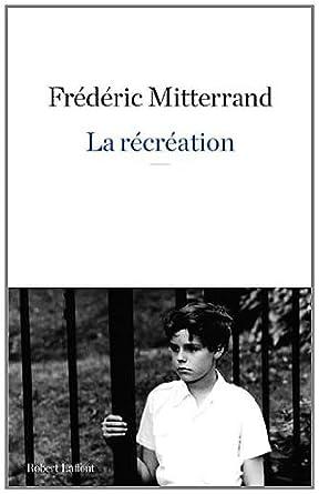 La récréation - Frédéric Mitterrand