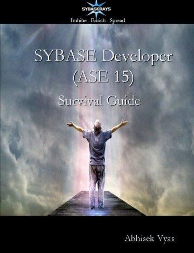Sybase Developer (Ase 15) Survival Guide