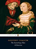 The Canterbury Tales: A Selection (Penguin Classics) (0140424458) by Chaucer, Geoffrey