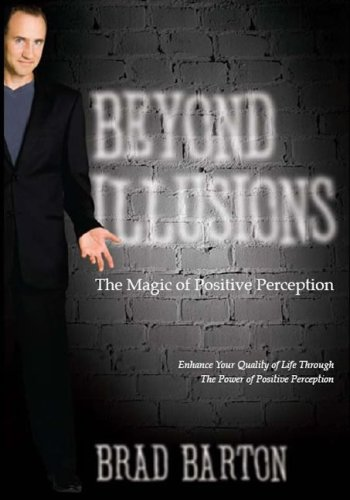 Beyond Illusions: The Magic of Positive Perception