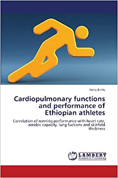 Cardiopulmonary functions and performance of Ethiopian athletes