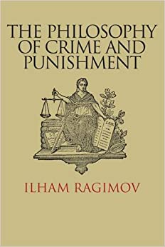 philosophies of punishment 1 a philosophy on crime p  the idea of punishment through the backing of law seems to take a non-sequitur approach when justice is said to be sought after.