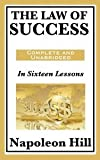 img - for THE LAW OF SUCCESS: In Sixteen Lessons: Complete and Unabridged [Paperback] [2011] Napoleon Hill book / textbook / text book