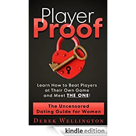 Player Proof: The Uncensored Dating Guide for Women