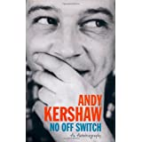 No Off Switch: An Autobiographyby Andy Kershaw
