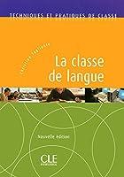 La classe de langue - Nouvelle édition