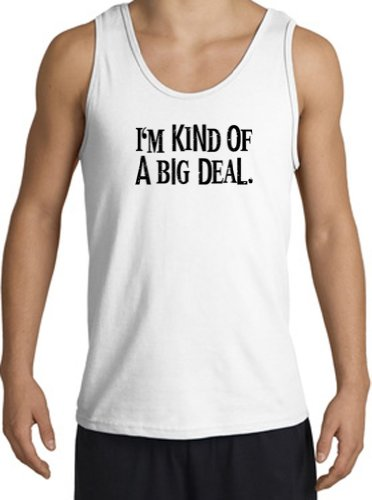 I'm Kind of a Big Deal BLACK Funny Adult Unisex Adult Size Tank Top - White