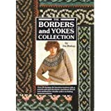 The Borders and Yokes Collection - Over 30 designs for machine knitters.by Iris Bishop