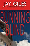 img - for Running Blind - A Thriller book / textbook / text book