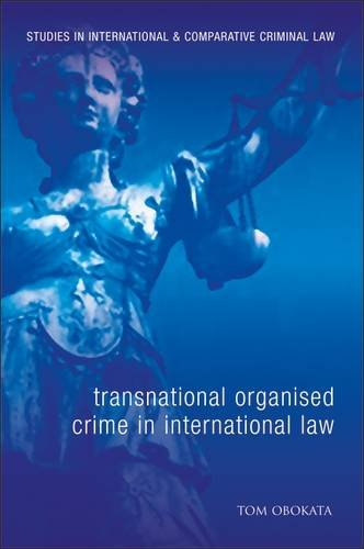 Transnational Organised Crime in International Law (Studies in International and Comparative Criminal Law)