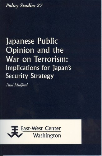 Japanese Public Opinion and the War on Terrorism: Implications for Japan's Security Strategy