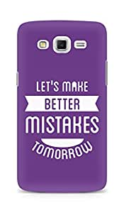 AMEZ Lets make better Mistakes Tomorrow Back Cover For Samsung Galaxy Grand Max