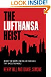 The Lufthansa Heist: Behind the Six-M...