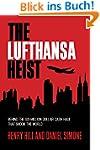 The Lufthansa Heist: Behind the Six-M...