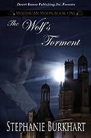The Wolf's Torment (Moldavian Moon Book 1)