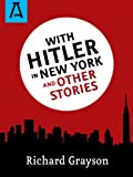 With Hitler in New York: And Other Stories