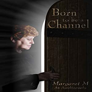 Born to Be a Channel | [Margaret McElroy]