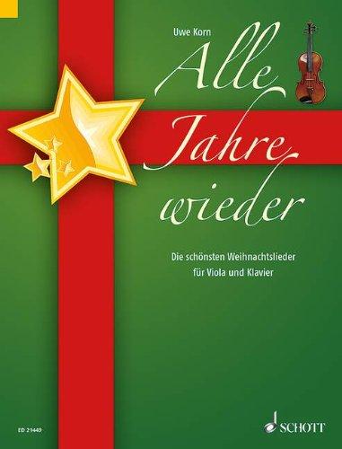 Alle Jahre wieder: Die schönsten Weihnachtslieder. Viola und Klavier ...