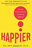 img - for Happier: Learn the Secrets to Daily Joy and Lasting Fulfillment book / textbook / text book