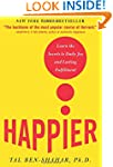 Happier: Learn the Secrets to Daily J...