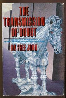 Transmission of Doubt, Da,Free John