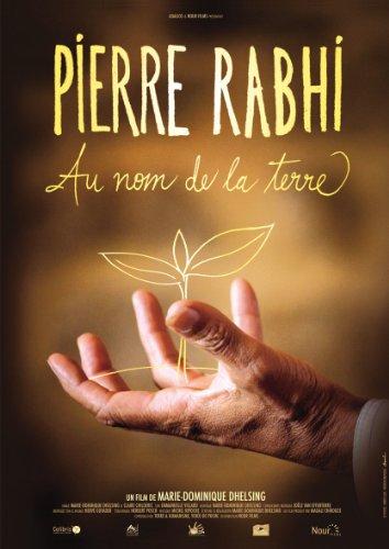 Pierre Rabhi - Au nom de la terre   Dhelsing, Marie-Dominique. Monteur